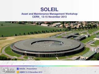 SOLEIL Asset  and Maintenance Management Workshop CERN_ 13-15  November 2013