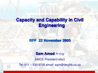 Capacity and Capability in Civil Engineering RPF  22 November 2005 Sam Amod  Pr Eng