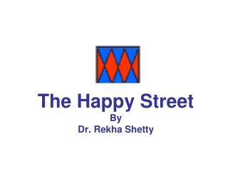 The Happy Street By  Dr. Rekha Shetty