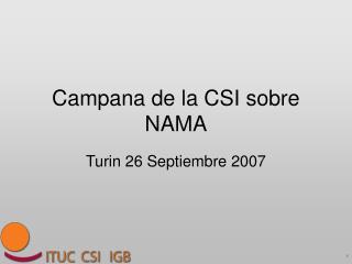 Campana de la CSI sobre NAMA