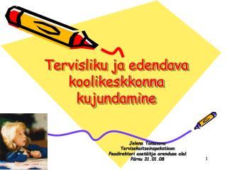 Tervisliku ja edendava koolikeskkonna kujundamine