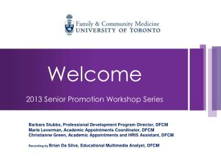 Welcome 2013 Senior Promotion Workshop Series