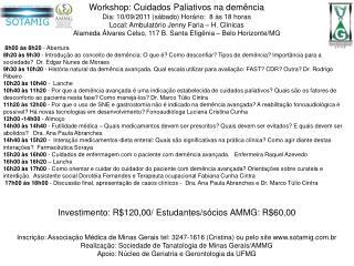 Workshop: Cuidados Paliativos na demência Dia: 10/09/2011 (sábado) Horário:  8 às 18 horas