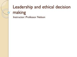 Leadership and ethical decision making