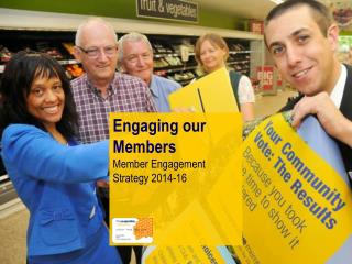 Engaging our Members Member Engagement Strategy 2014-16