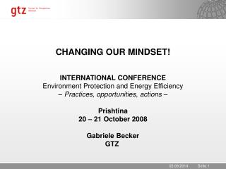 CHANGING OUR MINDSET! INTERNATIONAL CONFERENCE Environment Protection and Energy Efficiency