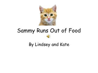 Sammy Runs Out of Food