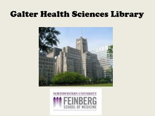Galter  Health Sciences Library