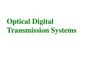 Optical Digital Transmission Systems