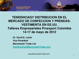 Dr. David E. Lewis Vice President Manchester Trade Ltd. DavidLewis@ManchesterTrade