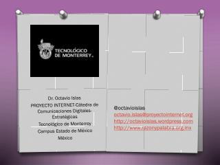 Dr. Octavio Islas PROYECTO INTERNET-Cátedra de Comunicaciones Digitales-Estratégicas