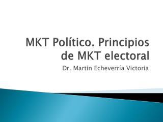 MKT Político. Principios de MKT electoral