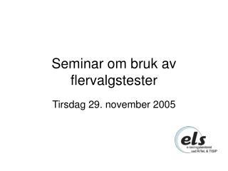 Seminar om bruk av flervalgstester