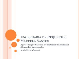 Engenharia de Requisitos Marcela Santos