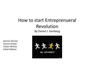 How to start  Entreprenueral  Revolution  By Daniel J. Isenberg