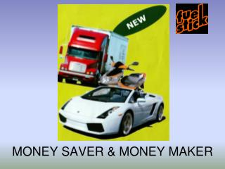MONEY SAVER & MONEY MAKER