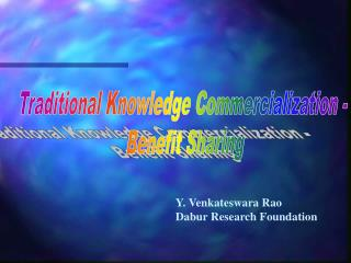 Traditional Knowledge Commercialization -  Benefit Sharing