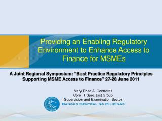 Providing an Enabling Regulatory Environment to Enhance Access to  Finance for MSMEs .