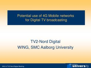 Potential use of 4G Mobile networks  for Digital TV broadcasting