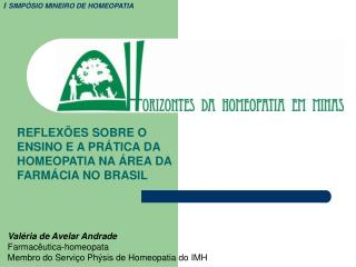 REFLEXÕES SOBRE O ENSINO E A PRÁTICA DA HOMEOPATIA NA ÁREA DA FARMÁCIA NO BRASIL