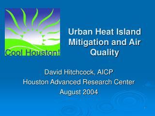 Urban Heat Island Mitigation and Air Quality