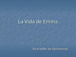 La Vida de Emma