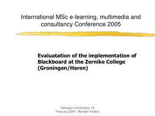 International MSc e-learning, multimedia and consultancy Conference 2005