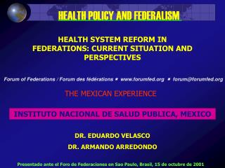 HEALTH SYSTEM REFORM IN FEDERATIONS: CURRENT SITUATION AND PERSPECTIVES