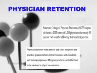 PHYSICIAN RETENTION