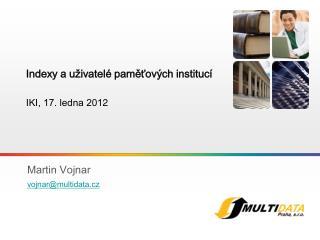 Indexy a uživatelé paměťových institucí IKI, 17. ledna 201 2