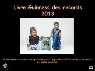 Livre Guinness des records 2013
