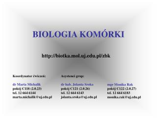 mgr Monika Rak  pokój C122 (2.0.27) tel. 12 664 6183 monika.rak@uj.pl