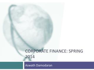 Corporate Finance: Spring 2014