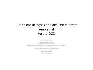 Direito das Relações de Consumo e Direito Ambiental Aula 1   DCD