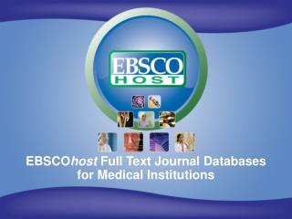 EBSCO host  Full Text Journal Databases for Medical Institutions