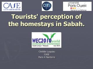Tourists perception of the homestays in Sabah.