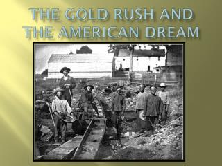 The Gold Rush and the American Dream