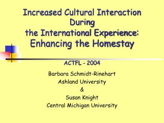 Increased Cultural Interaction  During the International Experience: Enhancing the Homestay  ACTFL - 2004