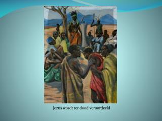 Jezus wordt ter dood veroordeeld