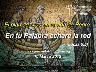 El plan de Dios en la vida de Pedro  En tu Palabra echaré la red