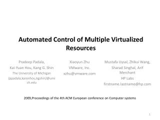 Automated Control of Multiple Virtualized Resources