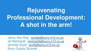 Rejuvenating  Professional Development: A shot in the arm!