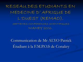Communication de Mr ALYO Patrick Étudiant à la F.M.P.O.S de Conakry
