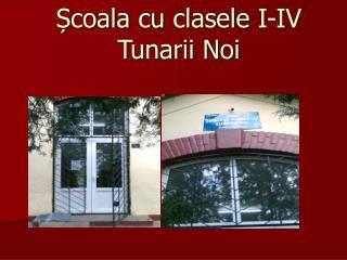 Școala cu clasele I-IV Tunarii Noi