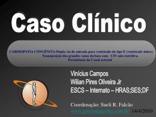 Vinícius Campos Wilian Pires Oliveira Jr ESCS – Internato – HRAS;SES;DF