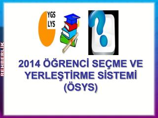 2014 �?RENC? SE�ME VE YERLE?T?RME S?STEM?  ( �SYS)