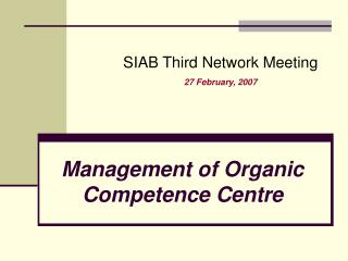 Management of Organic  Competence Centre