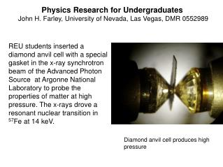 Physics Research for Undergraduates John H. Farley, University of Nevada, Las Vegas, DMR 0552989