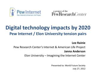 Digital technology impacts by 2020 Pew Internet / Elon University tension pairs