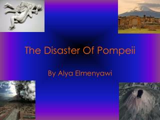 The Disaster Of Pompeii